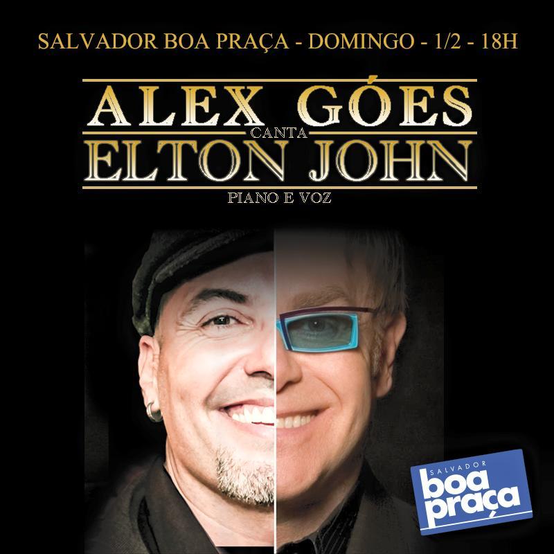 Flyer Salvador Boa Praça / Alex Goes canta Elton John